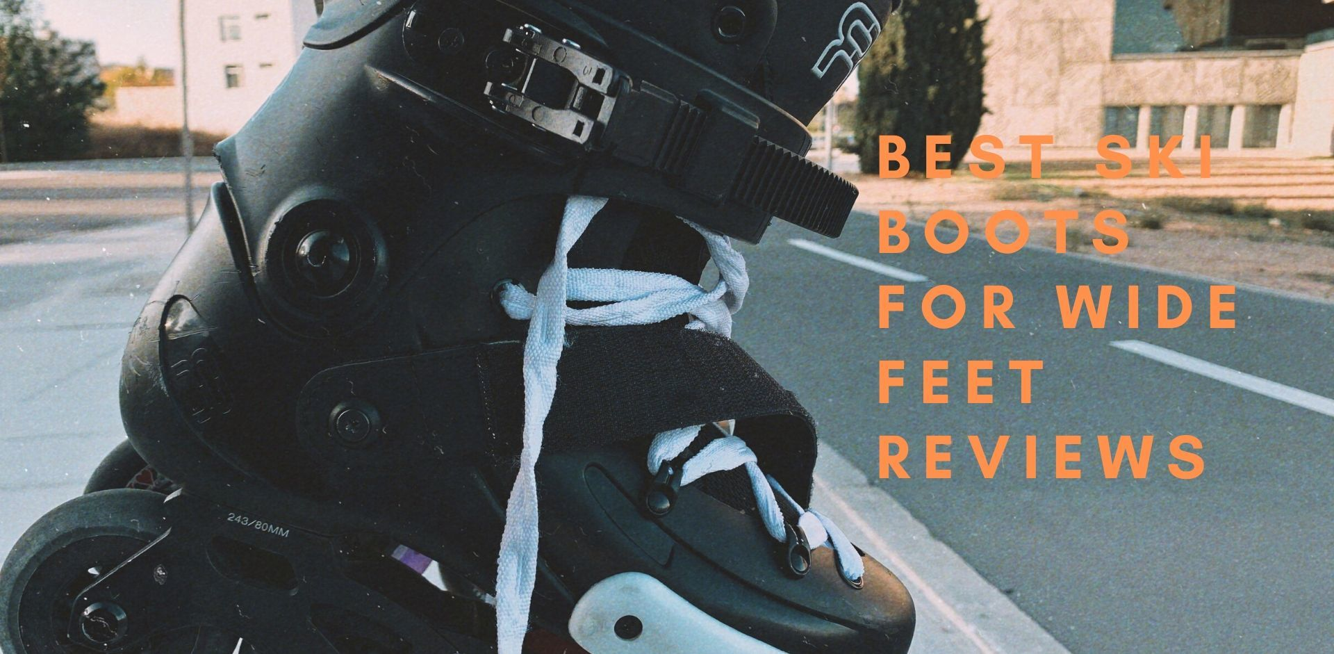 ski boots for wide feet reviews